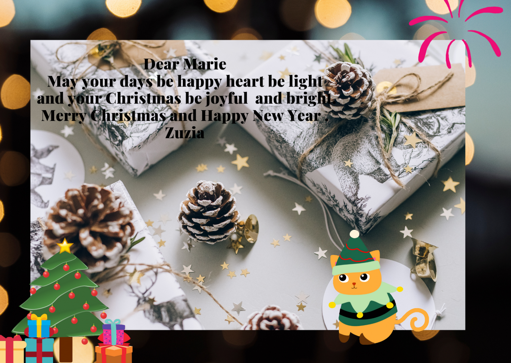 Dear Marie May your days be happy heart be light and your Christmas be joyful bright.Merry Christmas and Hppy New Your